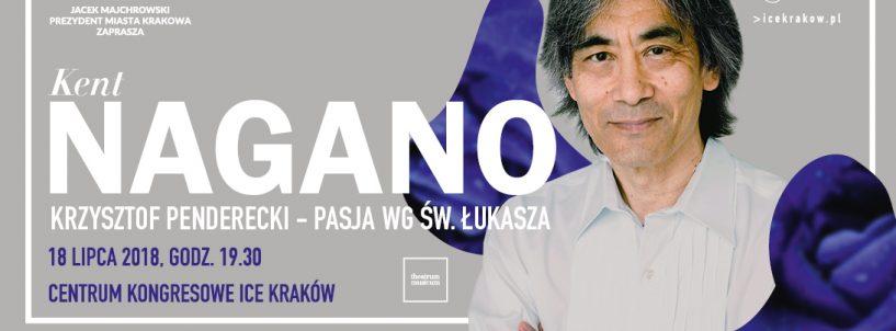 Pasja według św. Łukasza pod batutą Kenta Nagano w Centrum Kongresowym ICE Kraków!